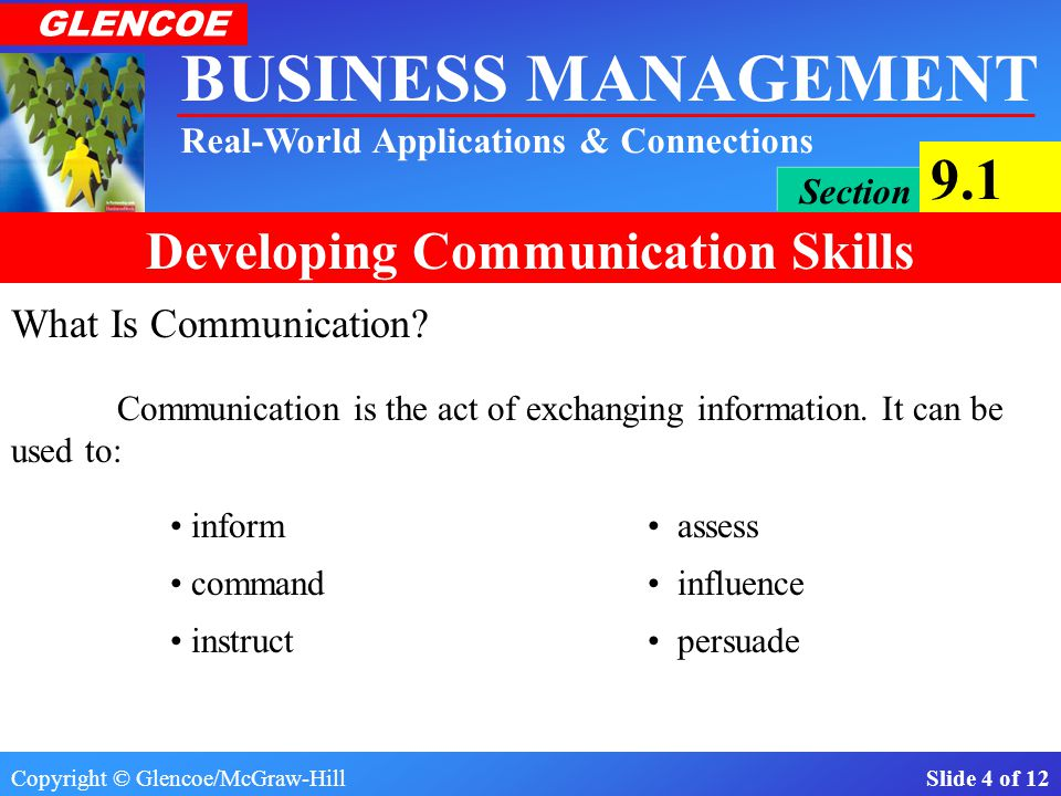 What Is Communication Communication is the act of exchanging information. It can be used to: inform • assess.