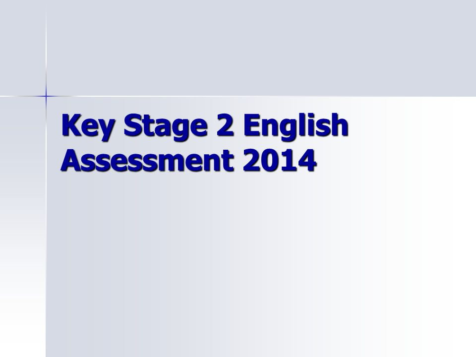 Key Stage 2 English Assessment 2014