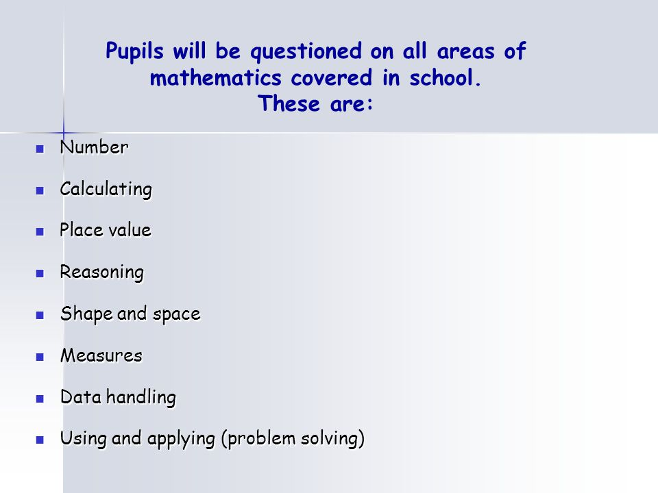 Pupils will be questioned on all areas of