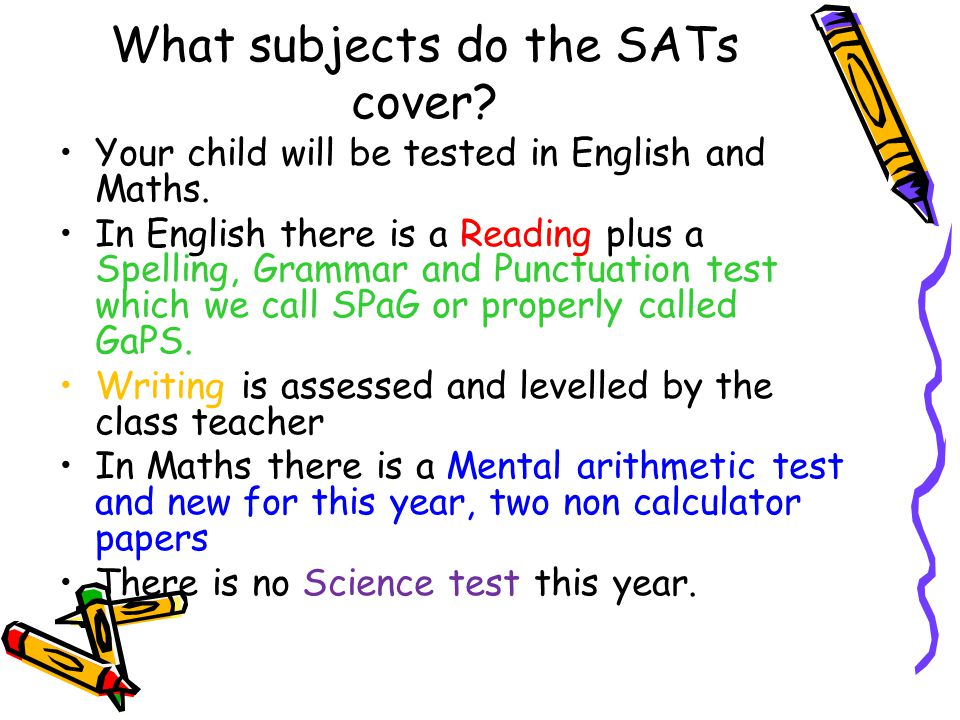 What subjects do the SATs cover