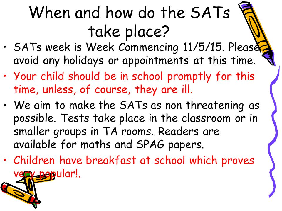 When and how do the SATs take place