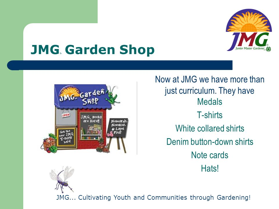 JMG® Garden Shop Now at JMG we have more than just curriculum. They have Medals. T-shirts. White collared shirts.