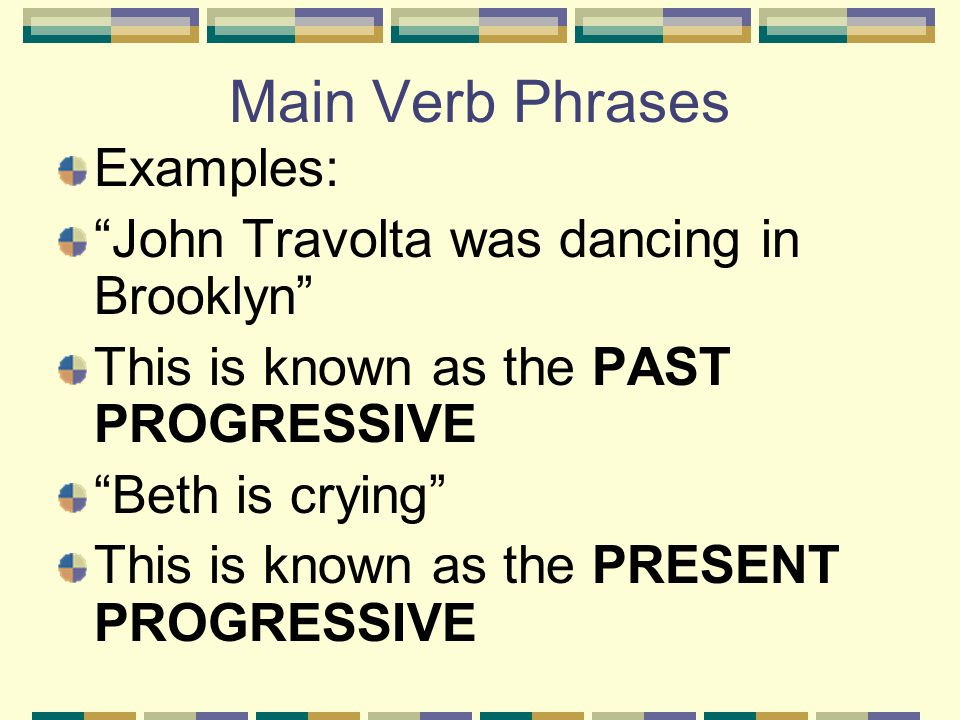 Main Verb Phrases Traditional Grammar Categorizes Verbs By Tense