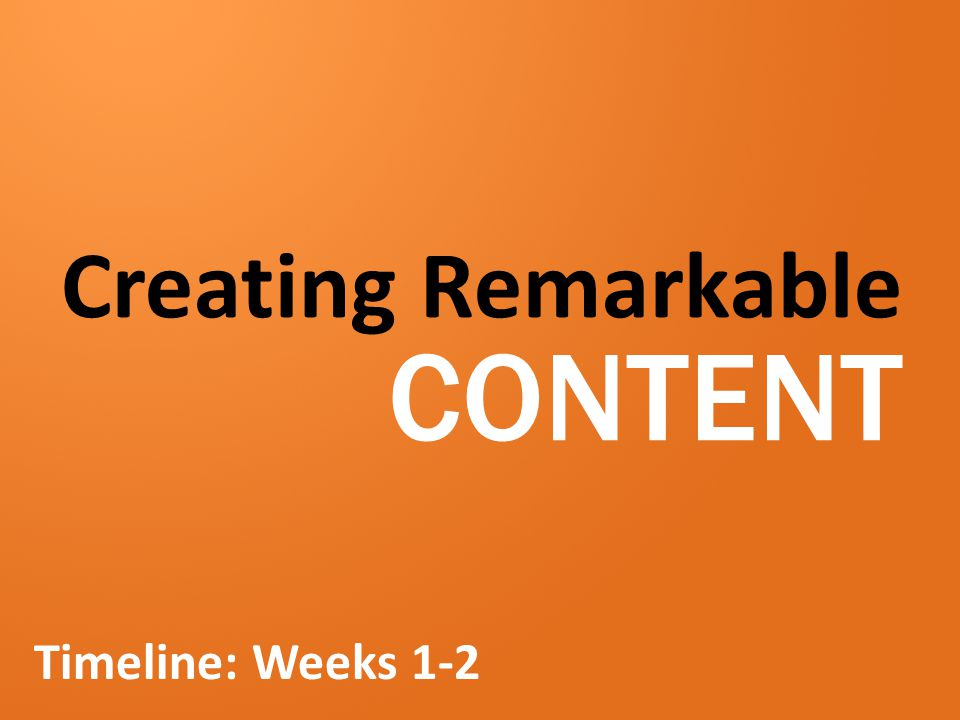 Creating Remarkable CONTENT