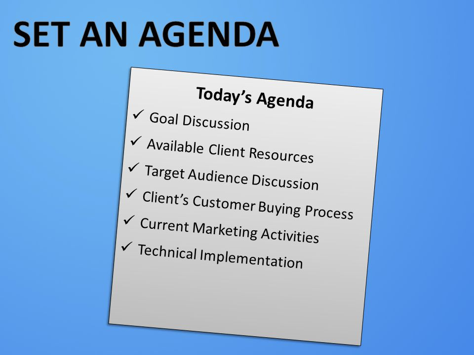SET AN AGENDA Today's Agenda Goal Discussion