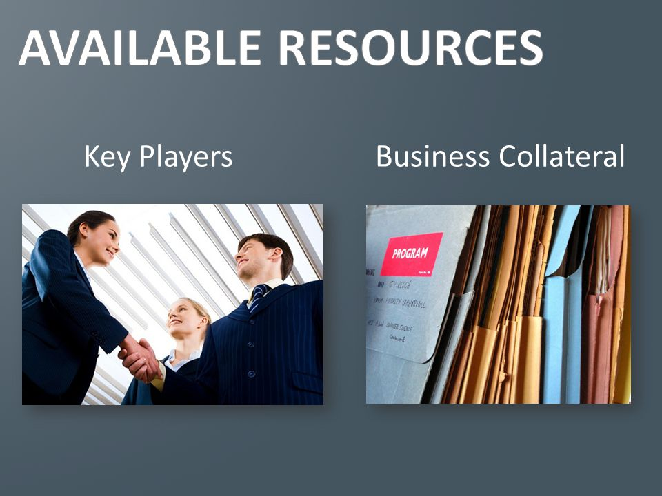 AVAILABLE RESOURCES Key Players Business Collateral