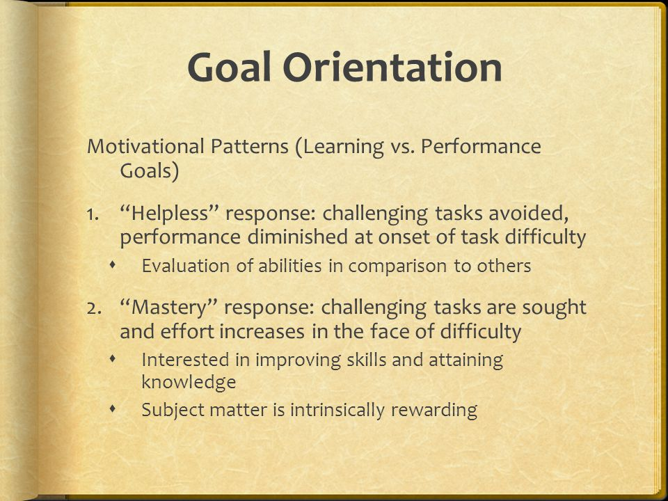 Goal Orientation Motivational Patterns (Learning vs. Performance Goals)