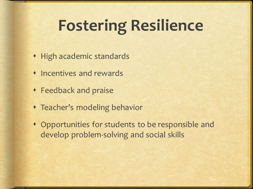 Fostering Resilience High academic standards Incentives and rewards