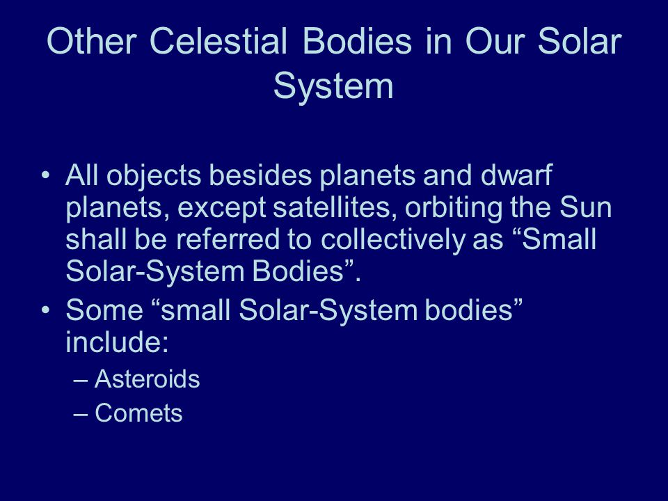 Other Celestial Bodies in Our Solar System
