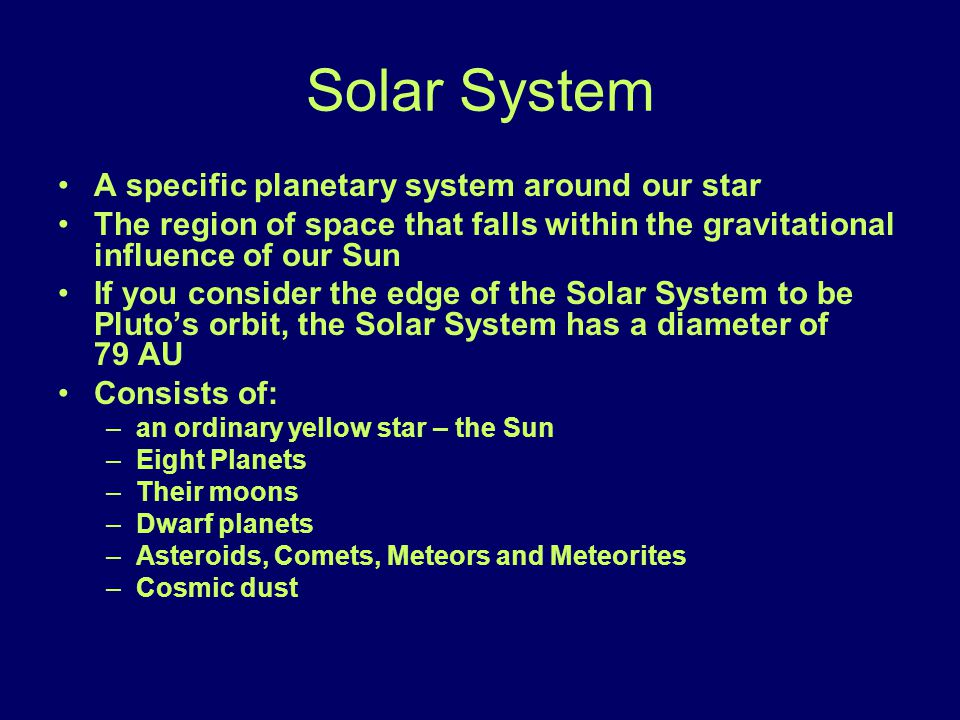 Solar System A specific planetary system around our star