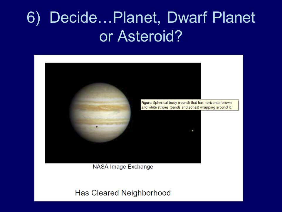 6) Decide…Planet, Dwarf Planet or Asteroid