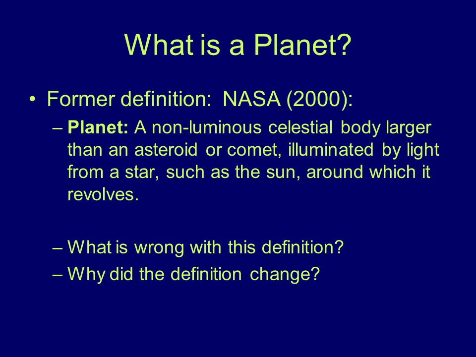 What is a Planet Former definition: NASA (2000):