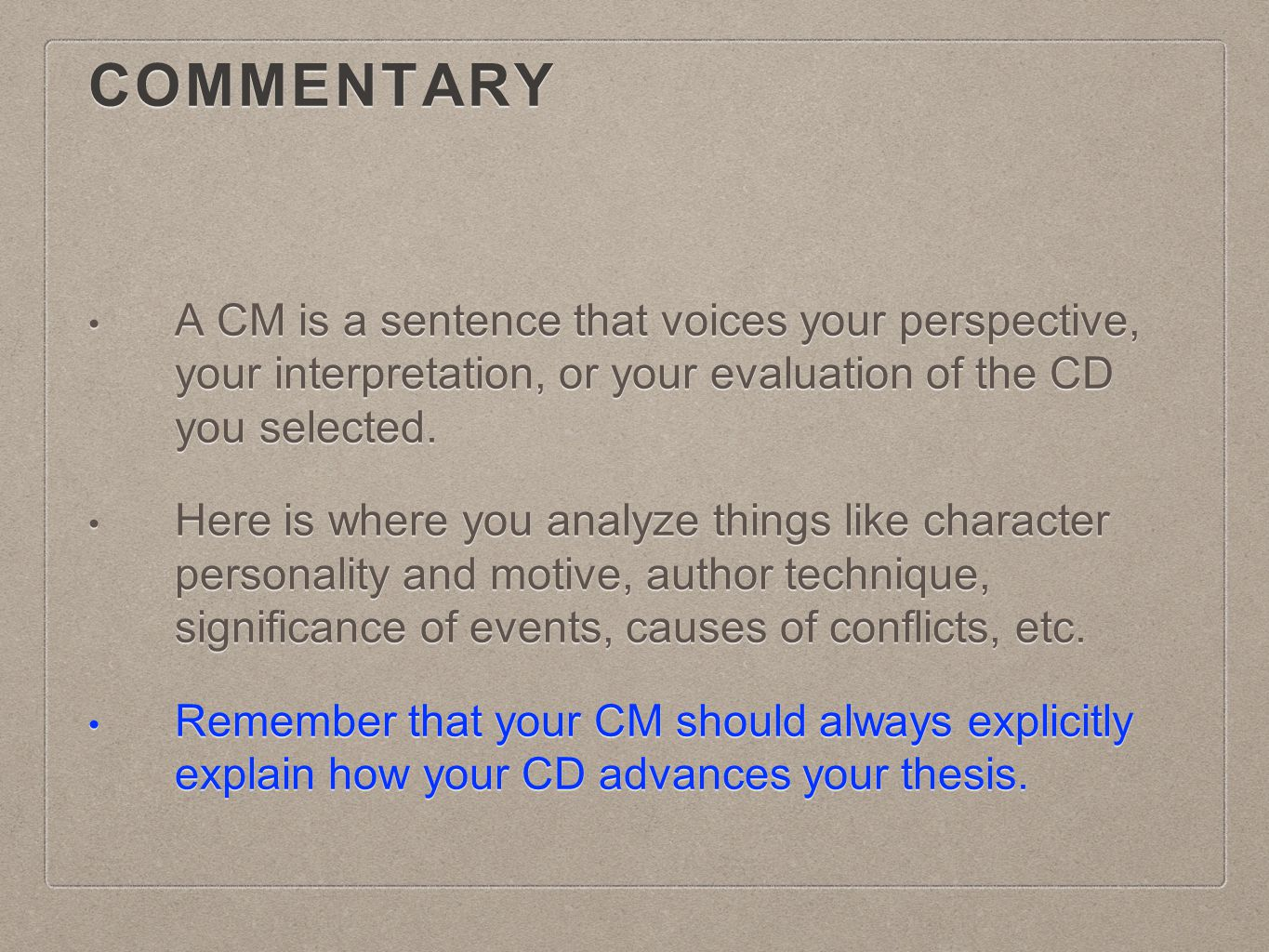 Commentary A CM is a sentence that voices your perspective, your interpretation, or your evaluation of the CD you selected.