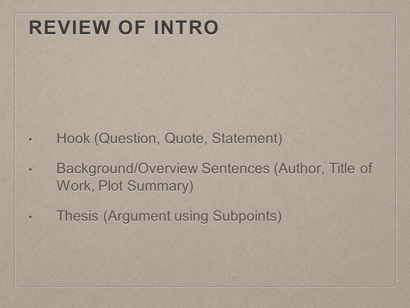 Review of Intro Hook (Question, Quote, Statement)