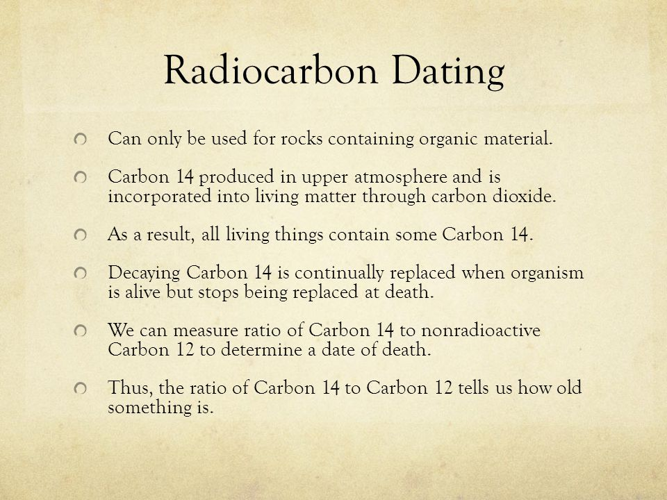 What is measured in the radiocarbon dating of organic materials answers