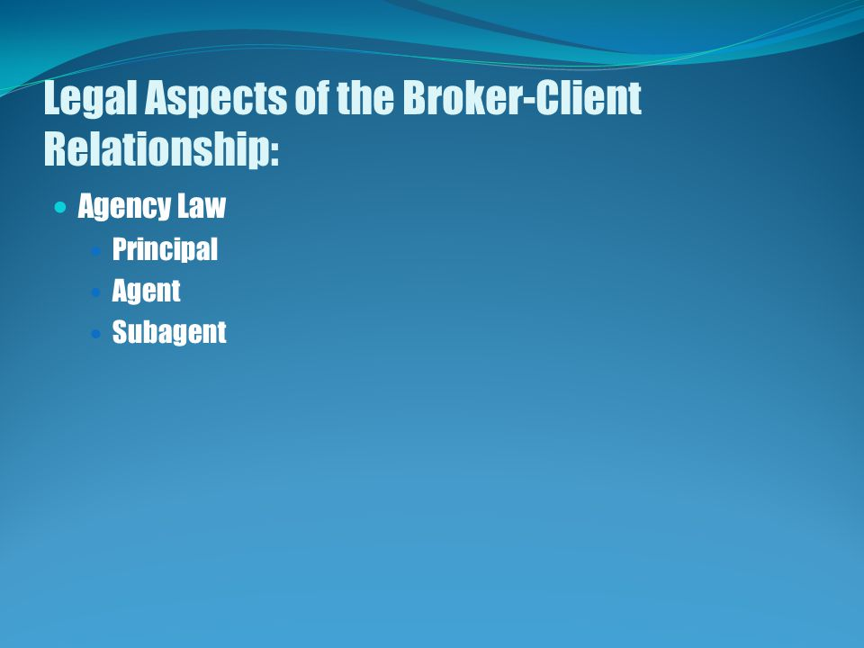 Legal Aspects of the Broker-Client Relationship: