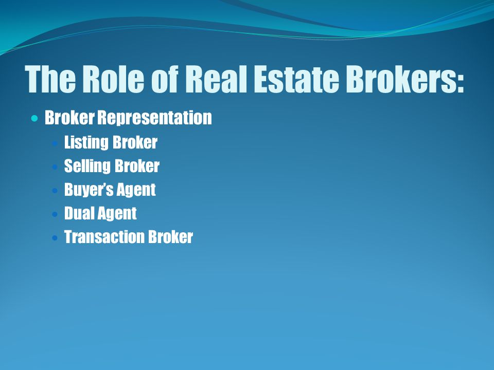 The Role of Real Estate Brokers: