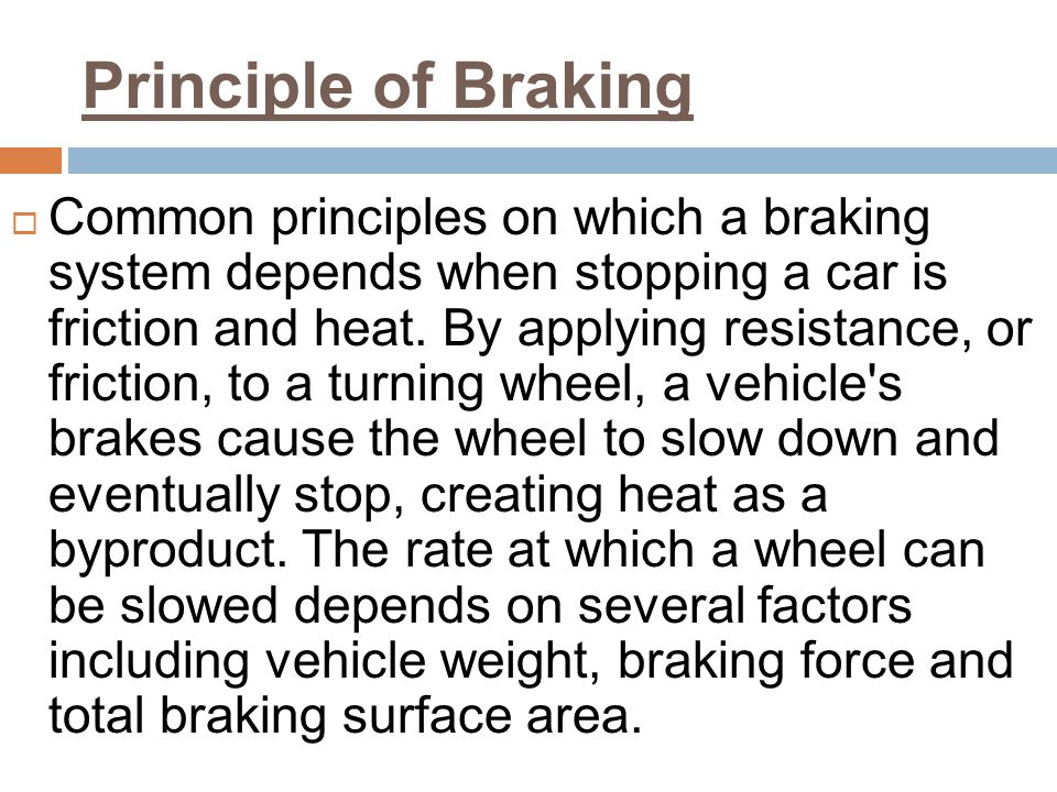 Principle of Braking