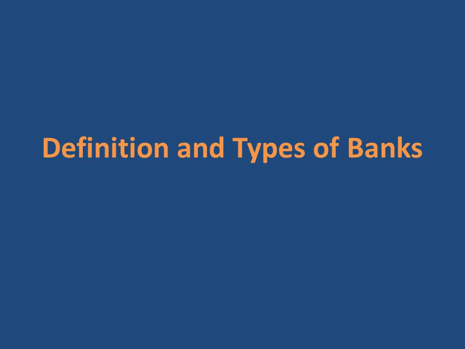 Definition and Types of Banks