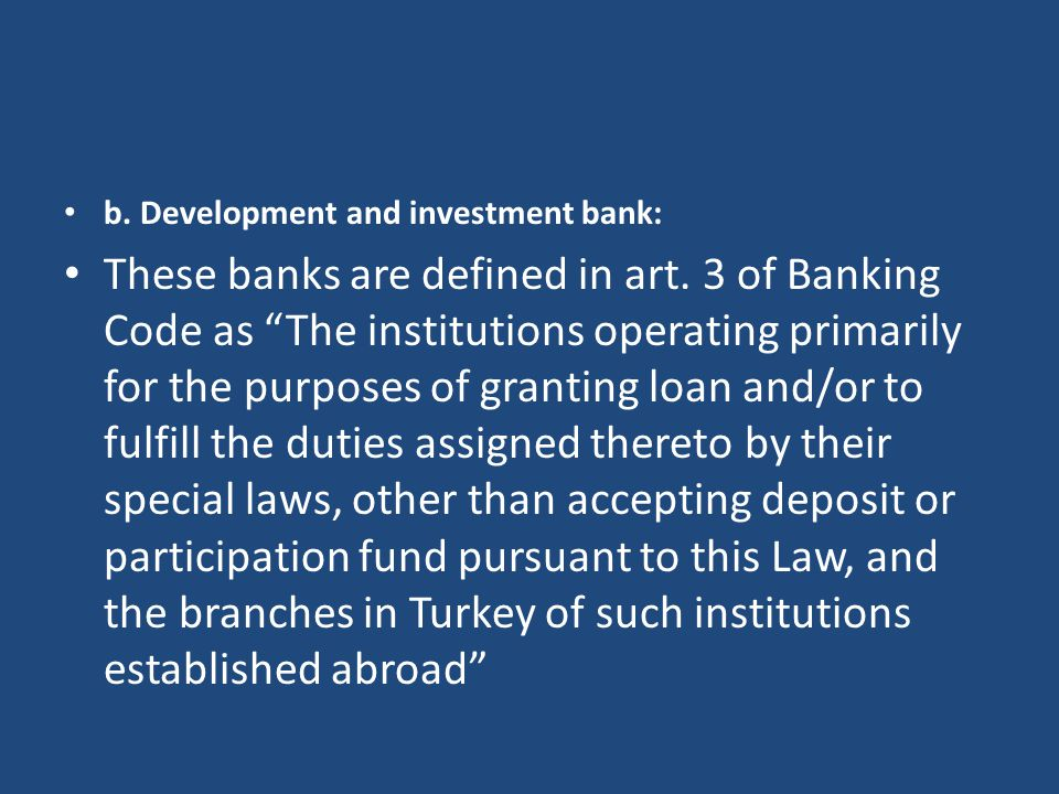 b. Development and investment bank: