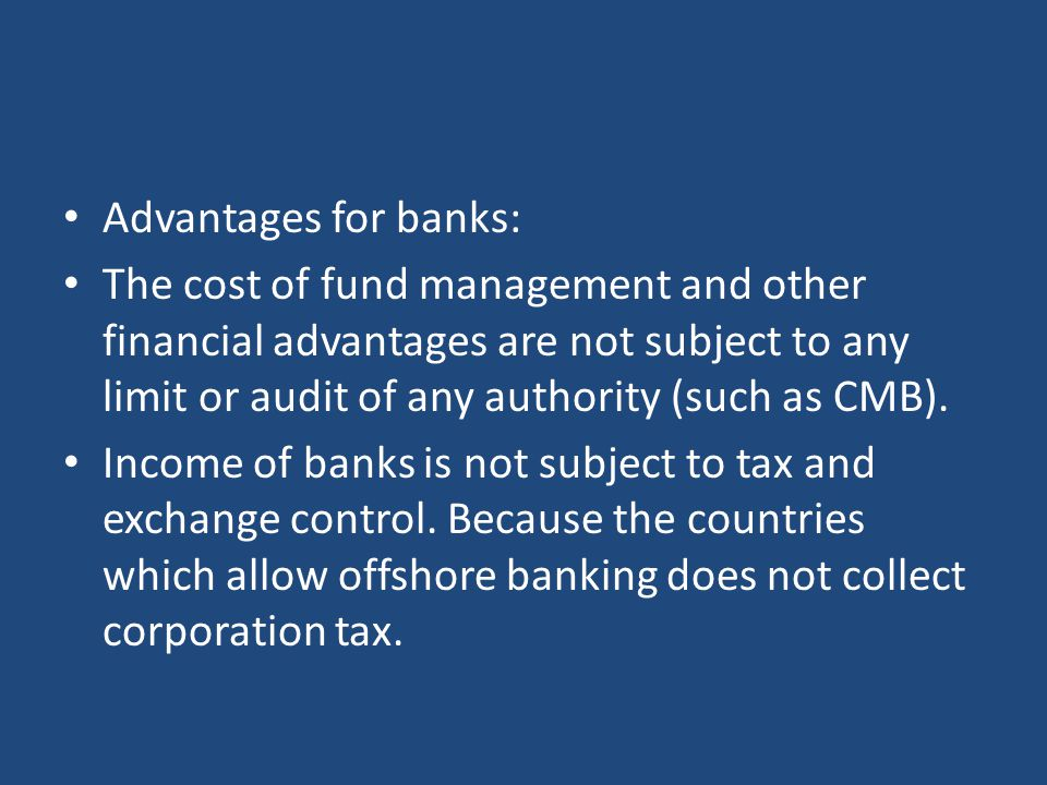 Advantages for banks: