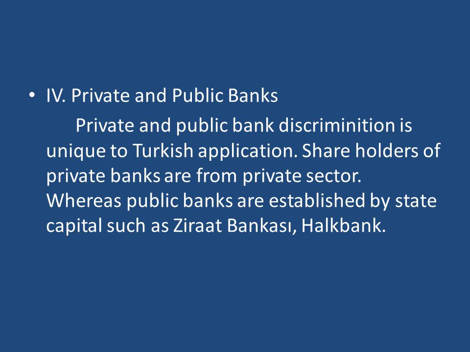 IV. Private and Public Banks