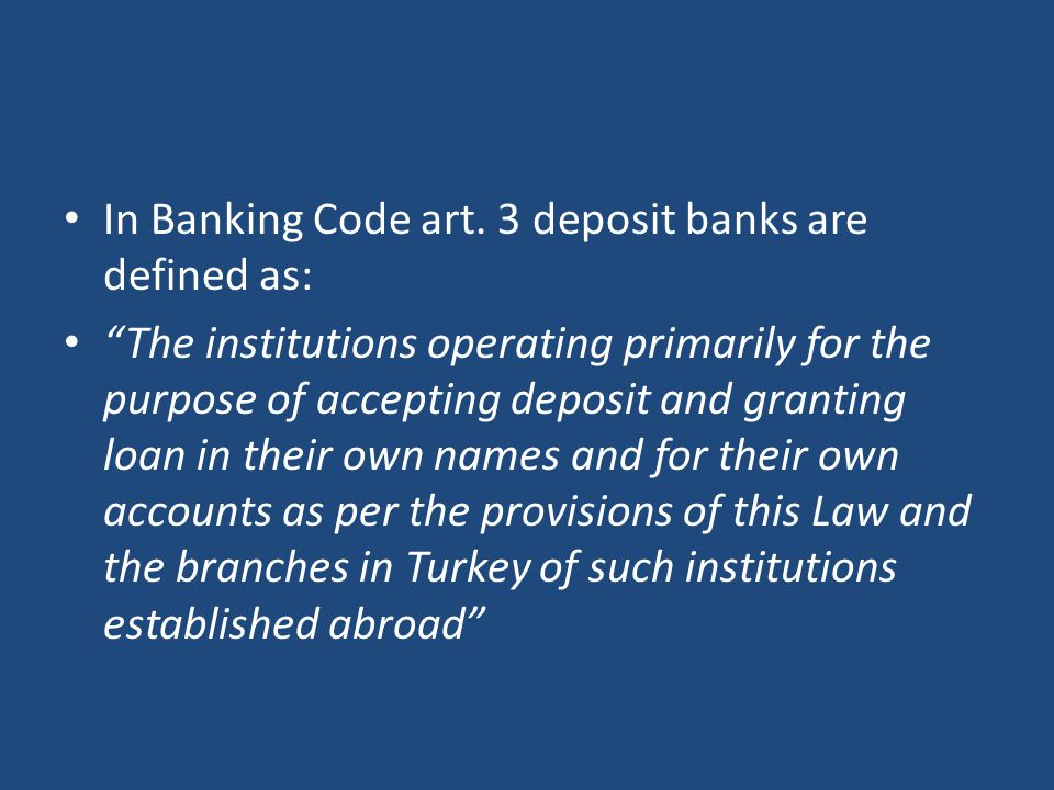 In Banking Code art. 3 deposit banks are defined as: