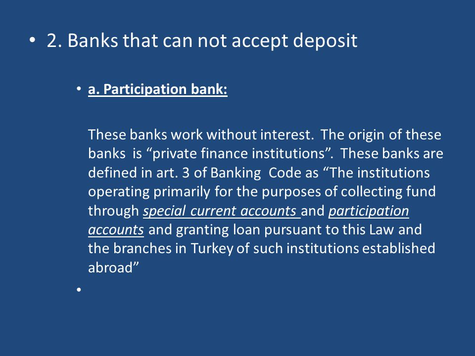 2. Banks that can not accept deposit