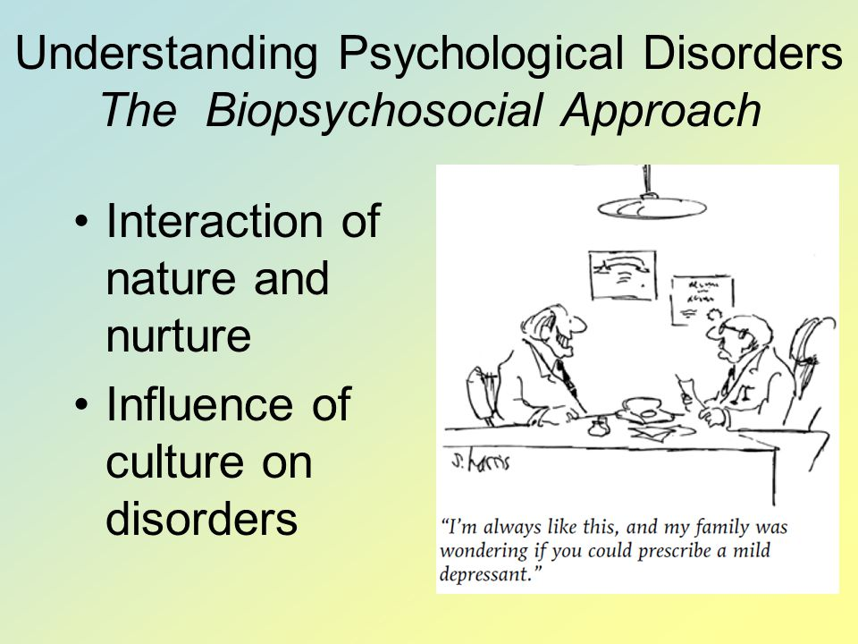 Understanding Psychological Disorders The Biopsychosocial Approach
