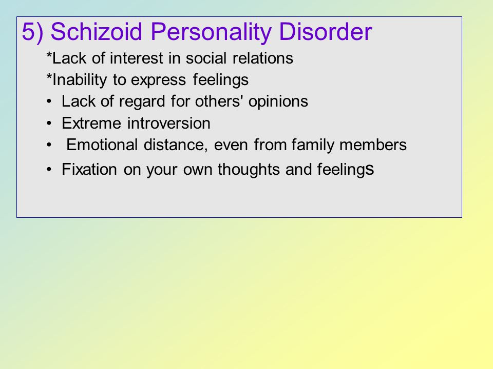 5) Schizoid Personality Disorder