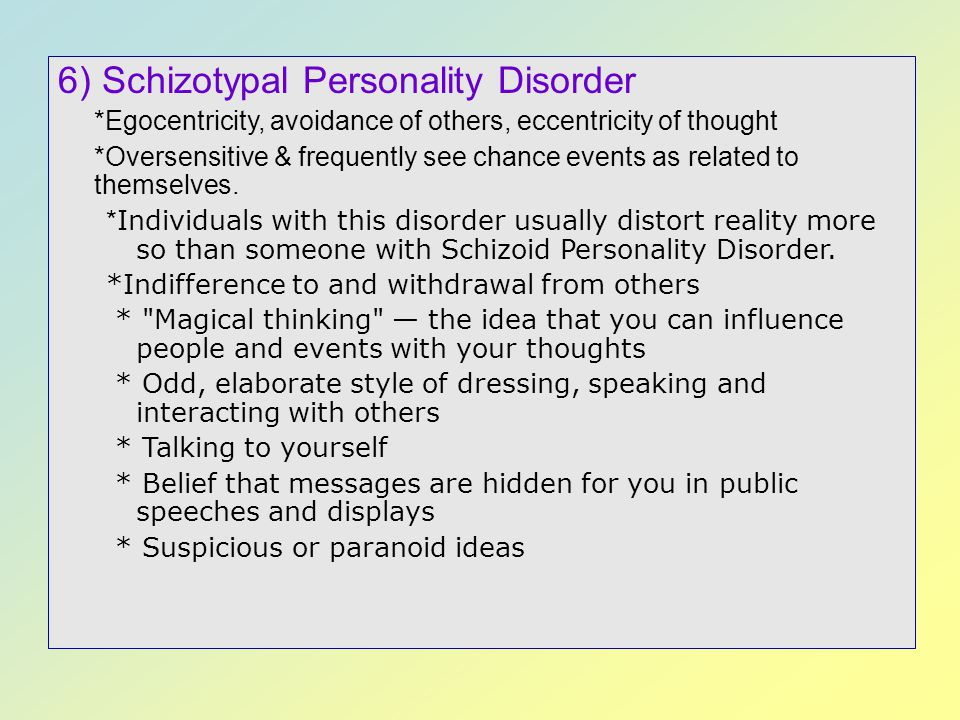 6) Schizotypal Personality Disorder
