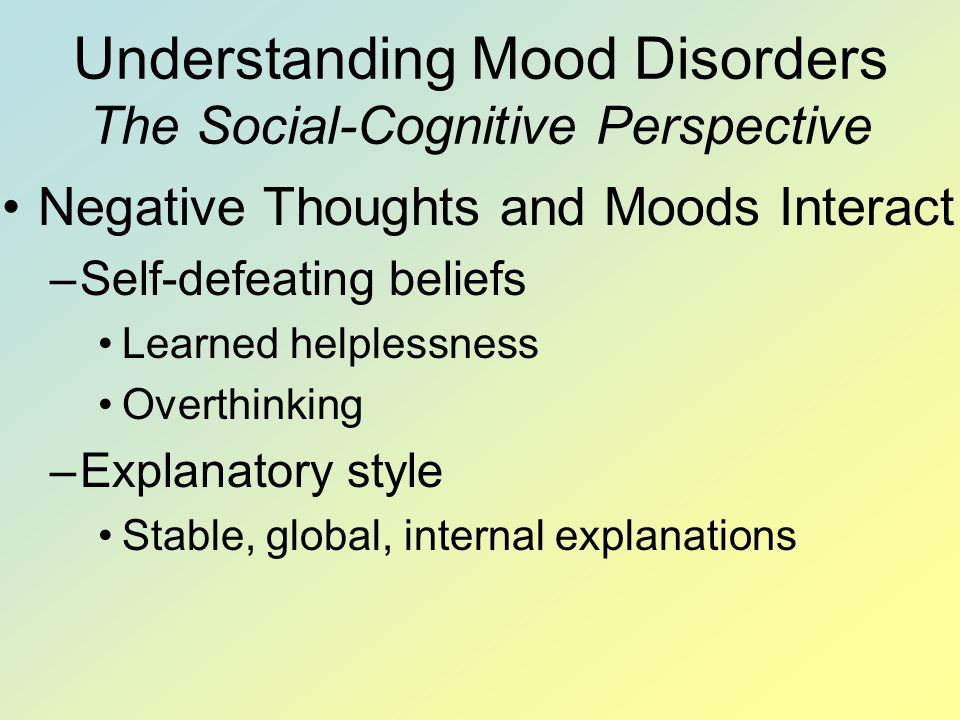 Understanding Mood Disorders The Social-Cognitive Perspective