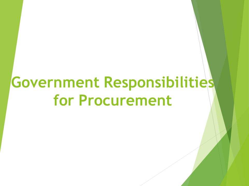 Government Responsibilities for Procurement