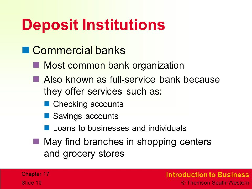 Deposit Institutions Commercial banks Most common bank organization