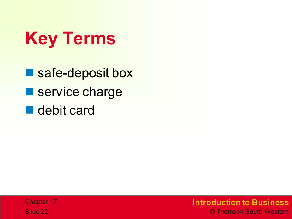 Key Terms safe-deposit box service charge debit card Chapter 17