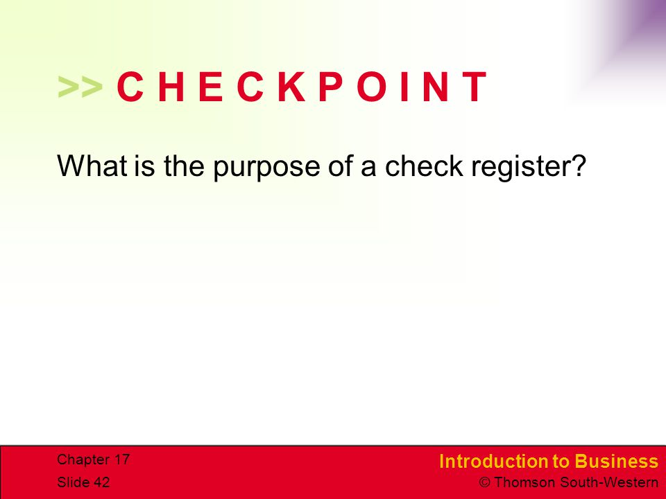 >> C H E C K P O I N T What is the purpose of a check register