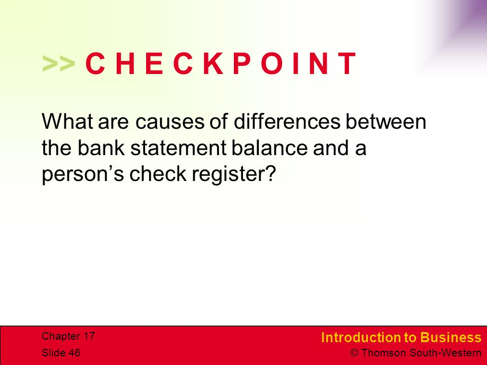 >> C H E C K P O I N T What are causes of differences between the bank statement balance and a person's check register
