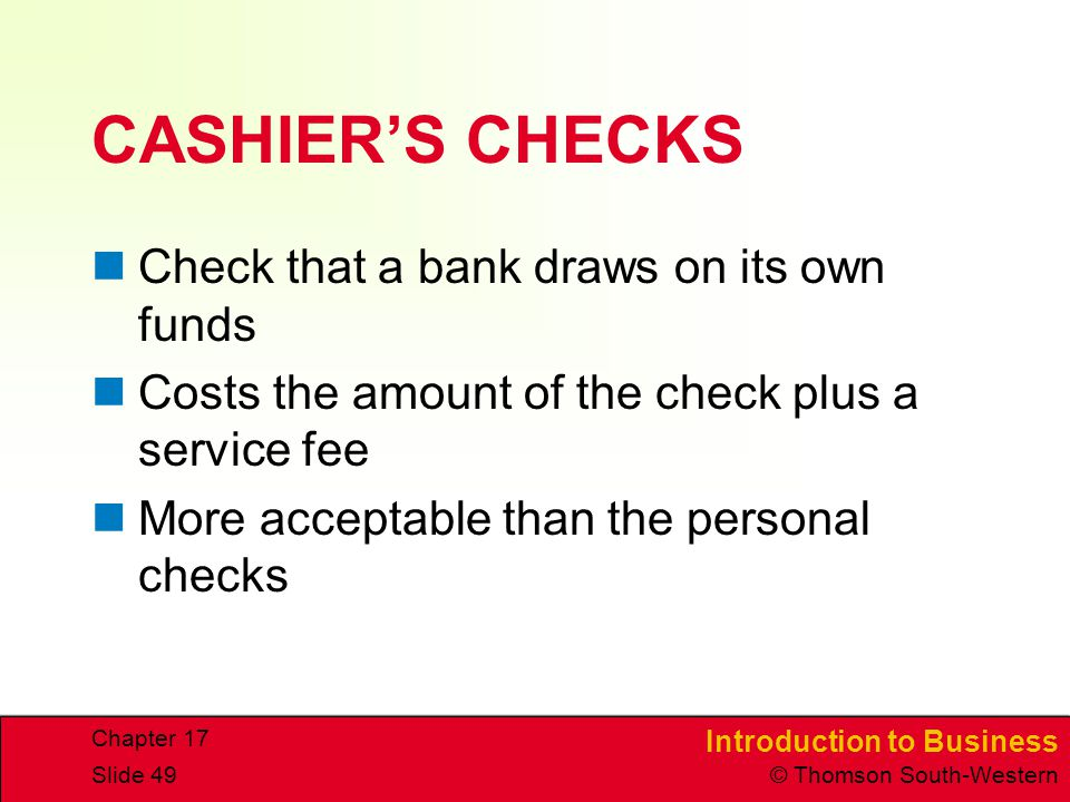 CASHIER'S CHECKS Check that a bank draws on its own funds