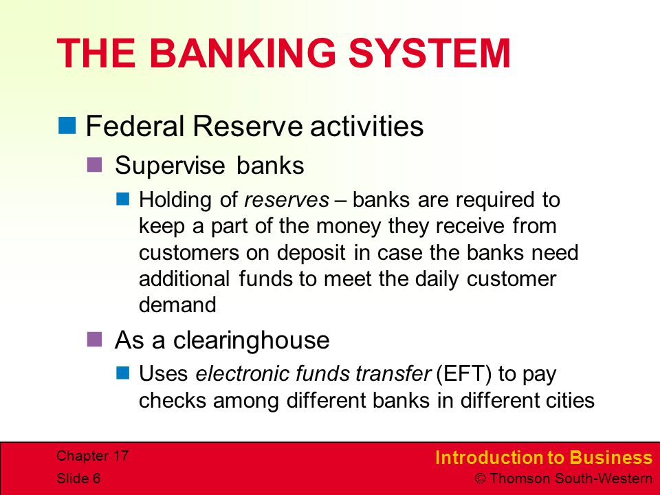 THE BANKING SYSTEM Federal Reserve activities Supervise banks
