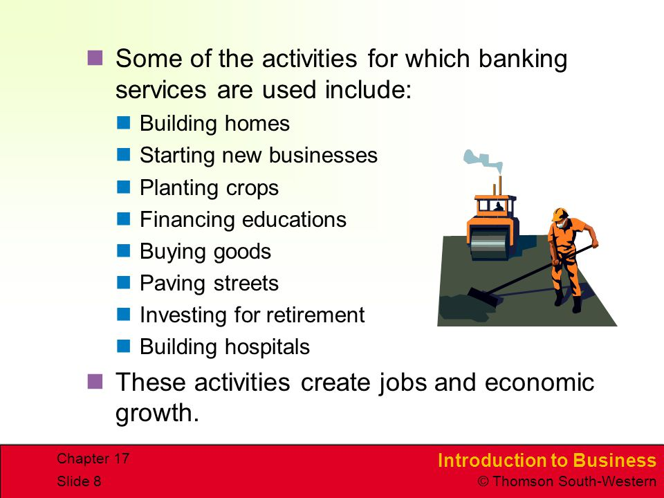 Some of the activities for which banking services are used include: