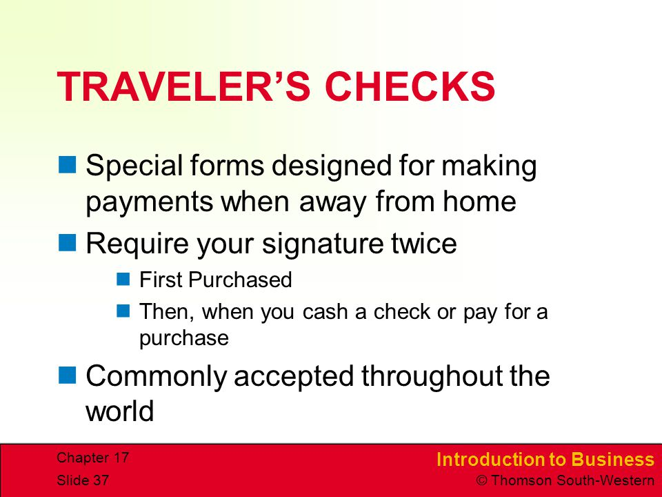 TRAVELER'S CHECKS Special forms designed for making payments when away from home. Require your signature twice.