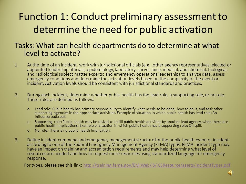 Function 1: Conduct preliminary assessment to determine the need for public activation
