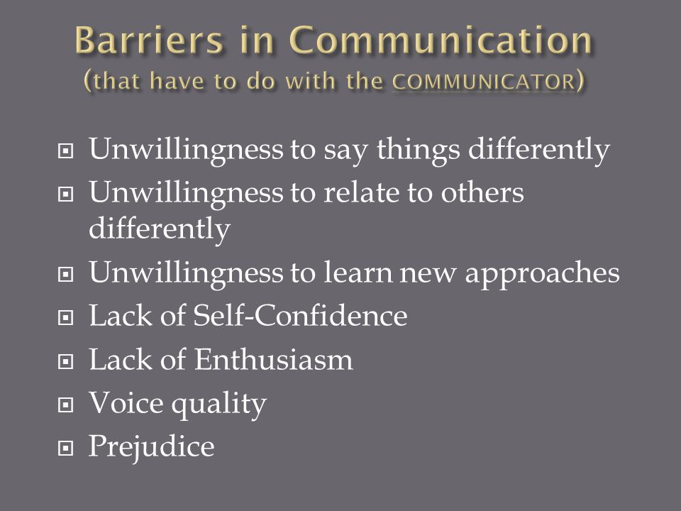 Barriers in Communication (that have to do with the COMMUNICATOR)