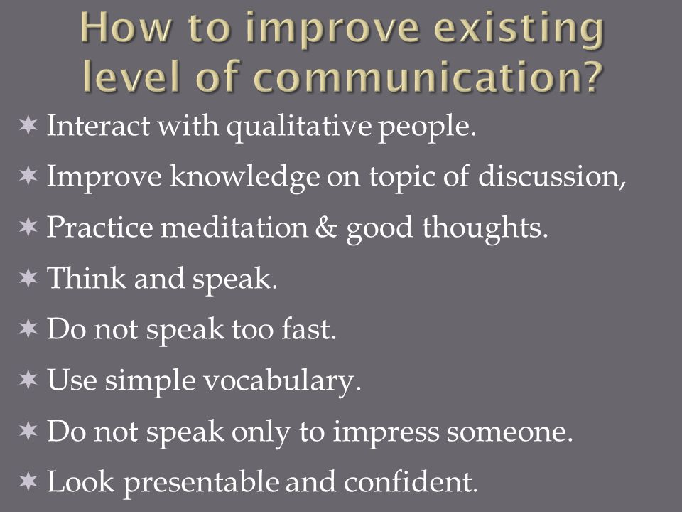 How to improve existing level of communication