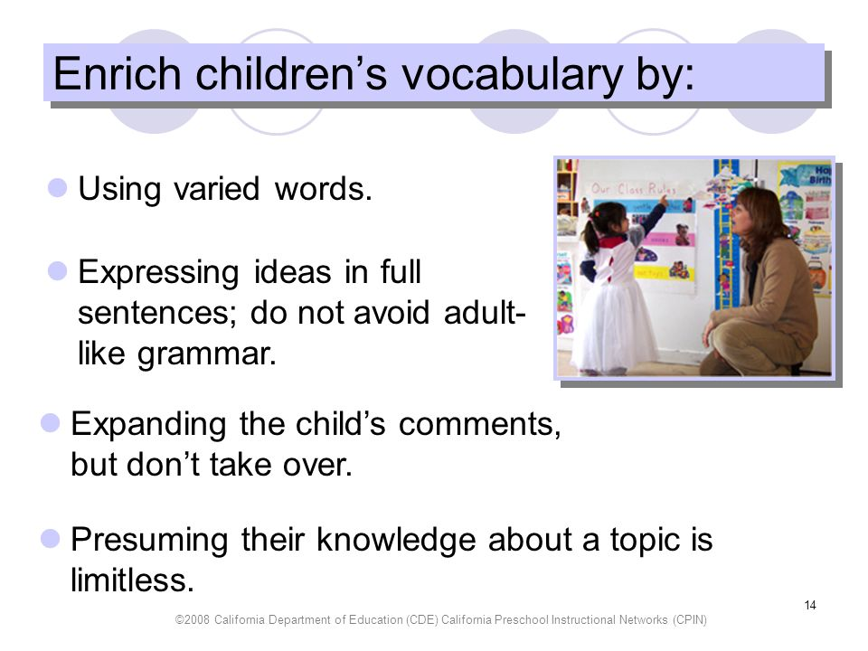 Enrich children's vocabulary by: