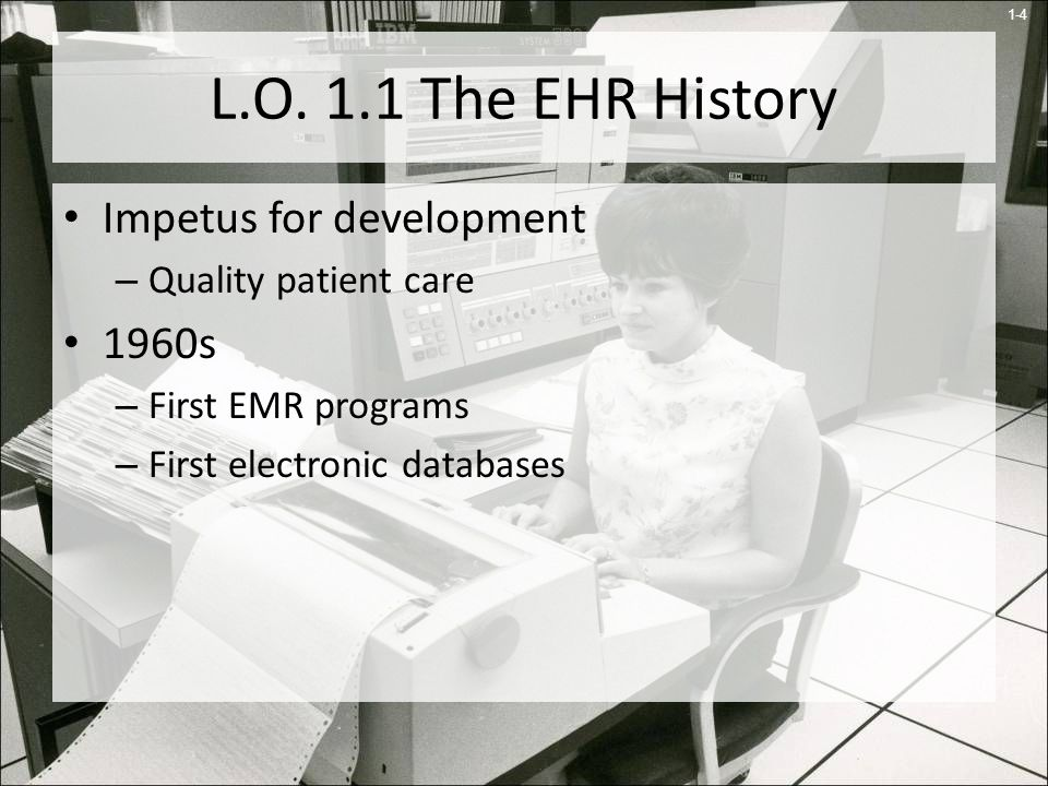 L.O. 1.1 The EHR History Impetus for development 1960s