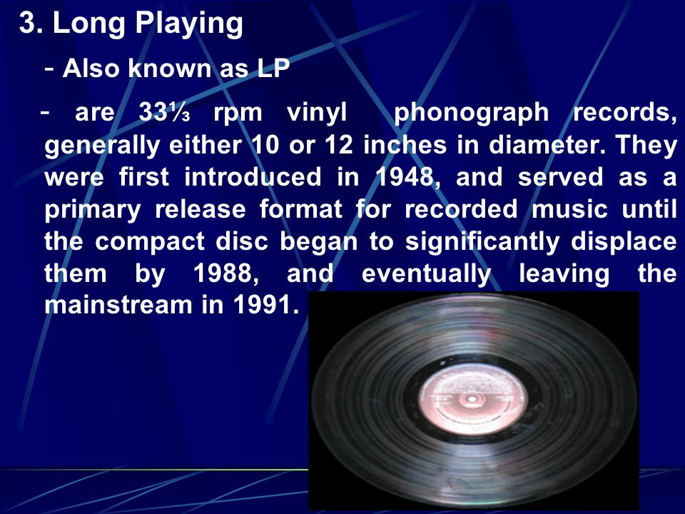 3. Long Playing - Also known as LP