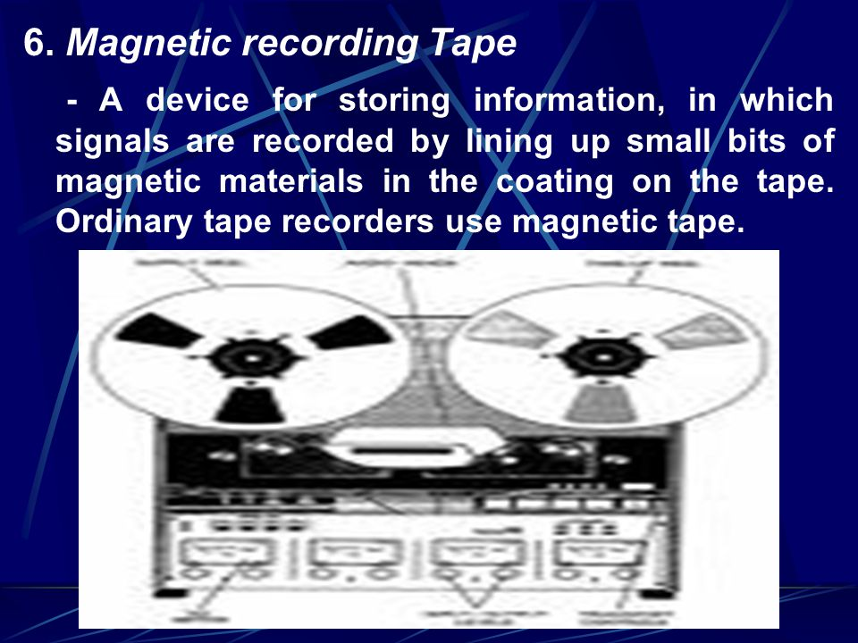 6. Magnetic recording Tape