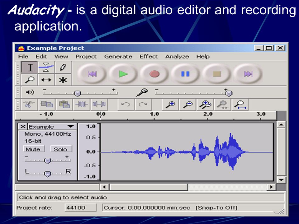 Audacity - is a digital audio editor and recording application.