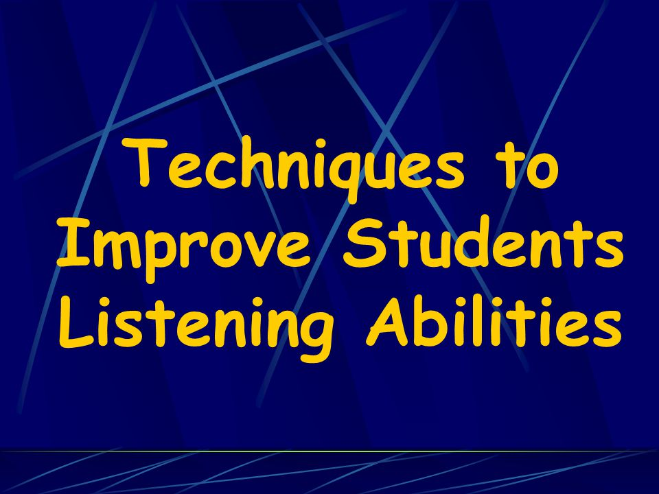 Techniques to Improve Students Listening Abilities